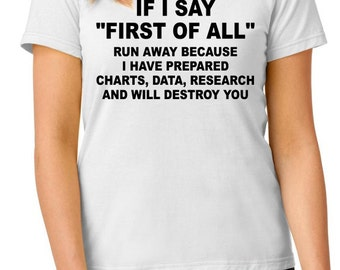 """Funny t-shirt, If I say """"First of all"""" t-shirt, nerdy t-shirt, TEEddictive"""