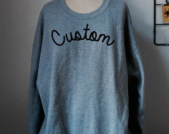 Custom Sweatshirt | Custom Embroidery | Hand Embroidery | Personalized | Gift Idea | Pullover | Jumper | 80s | 90s | Vintage