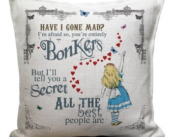 Alice in Wonderland Cushion Cover, Vintage Mad Hatter Tea Party, Wonderland Home Decor Quote Have I Gone Mad Bonkers - 40cm 16 inches