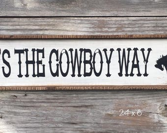 It's The Cowboy Way Wood Sign 6 x 24