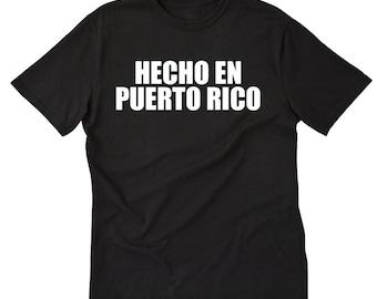 Hecho En Puerto Rico T-shirt Funny Spanish Puerto Rican Made In Puerto Rico Tee Shirt