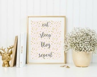 Gift for her, Birthday gift, Gift for bestfriend, Wall art, Digital print, Blogger theme, Gift for blogger, Eat Sleep Blog Repeat, Blogger