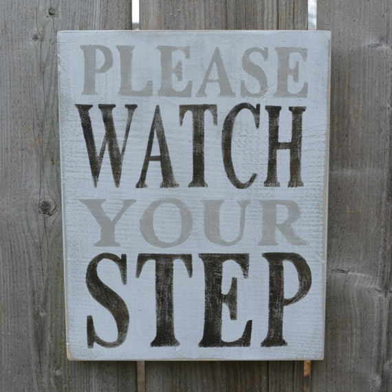please watch your step sign warning sign hand painted wood