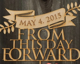 From This Day Forward with date | Wedding Cake Topper 8inches | Custom | Laser Cut Cake Topper by Woodword Design Studio