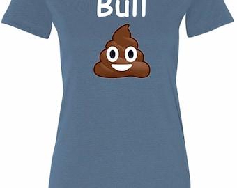 Ladies Bull Crap Longer Length Tee T-Shirt BULLCRAP-6004