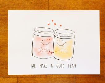 Art Print Peanut Butter & Jelly, We Make a Good Team