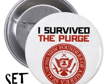 I Survived the Purge PINBACK BUTTONS or MAGNETS election year the I purged survived movie badges halloween costume murder america pins #1415