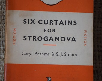 Six Curtains for Stroganova. Caryl Brahms and S.J. Simon. A Vintage Orange Penguin Book 959. 1953
