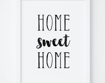 "Printable Art ""Home Sweet Home"" Digital Print, Typography, Poster Print, Wall Decor, Wall Art, Quote, Black and White Typography Print."