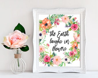The Earth Laughs In Flowers, Inspirational wall art, Quote printable, Wall decor quotes, Instant Download Art, Poster Digital Print Download