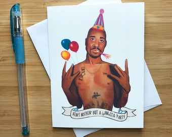 Tupac Birthday Card, 2pac, Tupac Shakur Greeting Card, Snoop Dogg, NWA, Rap Music, Dr Dre, Eminem, Straight outta Compton, 90s Rap
