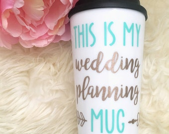 Gift for Bride.This is my Wedding Planning Mug.Wedding Planning Gift.Coffee Mug.Engagement Gift.Engagement Mug.Wedding Cup.Travel Mug