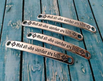 4 Not all who wander are lost Bracelet connector Silver bar connectors Inspirational Motivational Jewelry with quotes words Jewelry supplies