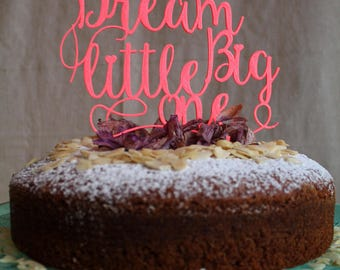 Cake topper with the words Dream Big Little One, Cake ornament for babyshower, cake adornment, Birthday topper