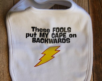 Superhero baby bib - These Fools Put My Cape On Backwards - Funny Baby Bibs - Funny Baby Gift - Baby Shower Gift