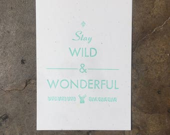 Stay Wild & Wonderful Letterpress Print