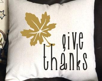 Give Thanks Pillow, Fall Pillow, Autumn Pillow, Holiday Pillow, Burlap Pillow, Decorative Pillow,  16x16 Pillow, Throw Pillow, Home Decor
