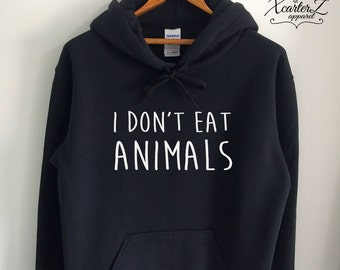 Vegan Hoodie I Don't Eat Animals Vegan Sweater Vegan Sweatshirt Vegan Fleece Vegetarian Merch Jumper Shirt Women Girls Men Black/Grey/Navy