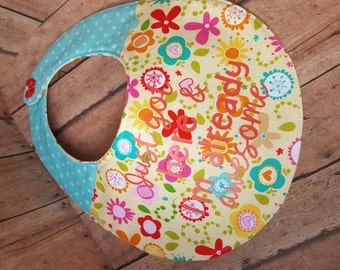 Reversible Baby Bib with Flowers and Just Got here and I'm already awesome