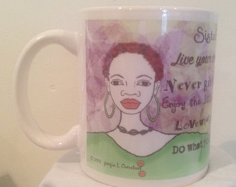 Sistah live your dream coffee mug/never give up/Enjoy the little things/Love what you do/Do what you love