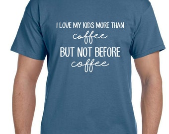 Mens, Mens Gift, Husband Gift, Gifts for Dad, Gifts for Husband, Gift for Men, Mens Personalized, Mens tshirt, mens funny tshirt,Coffee,
