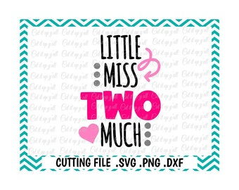 Little Miss Two Much, Second Birthday Girl Svg, Png, Dxf, Eps, Cutting  Files For Silhouette Cameo and Cricut, Svg Download.