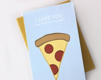 I Love You Even More Than ... Pizza Card