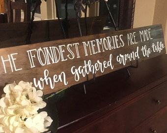 Gather sign, wood sign, Fondest Memories are made when gathered around the table, 48 long, 36 long, dining room decor, large Gather together