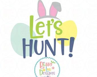 Easter svg SVG, DXF, EPS cut file Easter Svg hunting svg easter egg svg easter cut file let's hunt svg easter cut file hunting cut file