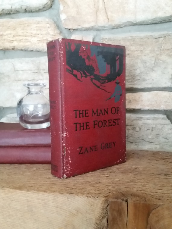 The Man of the Forest by Zane Grey | 1920 Edition - Grosset & Dunlap | Illustrated by Frank Tenny Johnson | Antique Red Book | Western Genre
