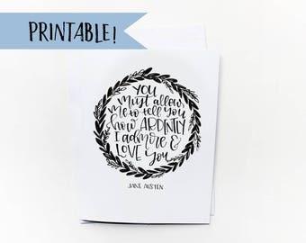 Printable Greeting Card - Jane Austen Pride and Prejudice Quote