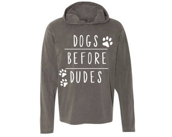 Hooded top Dogs before Dudes comfort color hoodie shirt