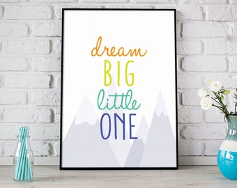 Dream Big Little One Print, Digital Print, Instant Download, Nursery Decor, Baby Decor, Nursery Mountains Print, Kids Room Decor - (D051)