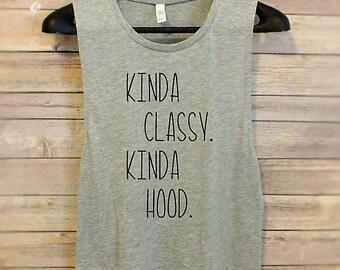 kinda classy kinda hood muscle tank// running shirt// funny shirt//gangster shirt//friend gift// workout tank//funny activewear//motherhood