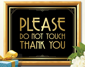 PLEASE do NOT TOUCH, Great Gatsby, art deco, great gatsby decorations, art deco wedding, art deco poster, roaring 20s, thank you sign, party
