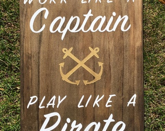 Work like a Captain, Play like a Pirate, wooden sign, nautical, beach, captain, pirate, anchor, coastal, sailing, boating