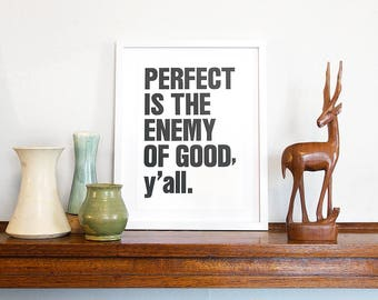 Letterpress Print - Perfect Is The Enemy Of Good, Y'all – Wall Art, Inspirational Quote, Motivational Art, Typography Art Decor