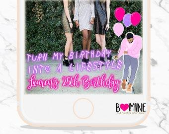 Drake Snapchat Geofilter Neon Snapchat Birthday Snapchat Filter Drake Turn my Birthday into a Lifestyle Birthday Party Hip Hop Party Snap