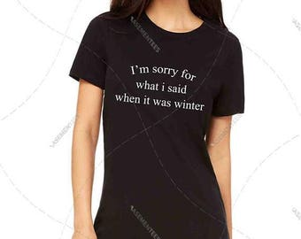 """Womens - Girls - Premium T-Shirt """"Sorry for what I said when it was winter"""" Fashion Fit Tee, Bella + Canvas Los Angeles"""