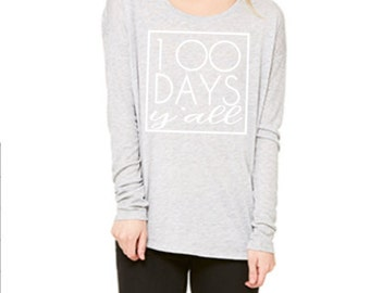 100 Days Y'all Slouchy Tee/100th Day of School - Contact for altering to a youth size tee