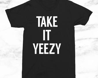 Take It Yeezy T-Shirt
