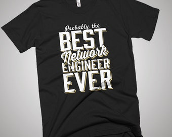 The Best Network Engineer Ever T-Shirt