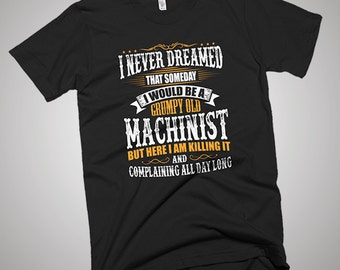 Grumpy Old Machinist Funny T-Shirt