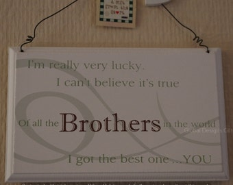 Brother I'm Really Very Lucky Of All The In The World  I Got The Best One You F0819Q