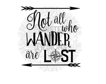 Not All Who Wander Are Lost, Lord of the Rings svg, vector, cut file, vinyl file, cricut svg, sillouette file, instant download, digital svg