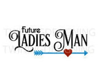Ladies Man valentines day SVG PNG DXF digital file