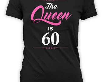 60th Birthday Gift Ideas For Her Custom Birthday T Shirt Bday Present Personalized TShirt B-Day The Queen Is 60 Years Old Ladies Tee - BG262