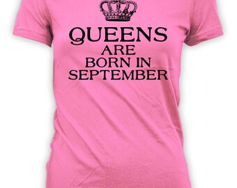 Personalized Birthday Gift September Birthday T Shirt Bday Present For Her Custom TShirt Queens Are Born In September Ladies Tee - BG302