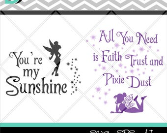 Tinkerbell Quotes svg,Disney svg,files for cricut,Youre my sunshine svg,All you need is faith svg,Pixies dust svg,Clipart svg, Svg files.