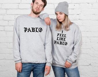 I Feel Like Pablo Couple Sweatshirts Kanye West Matching Sweaters Yeezus Hoodie Yeezy Sweatshirt Matching Hoodies Kanye Sweater YPc023